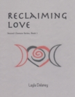 Image for Reclaiming Love - Second Chances Series, Book 1