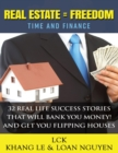 Image for Real Estate = Freedom Time and Finance 32 Real Life Success Stories That Will Bank You Money! And Get You Flipping Houses