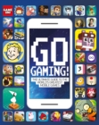 Image for Go gaming  : the total guide to the world's greatest mobile games
