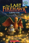 Image for Lullaby Lake: A Branches Book (The Last Firehawk #4)