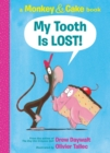 Image for My Tooth Is LOST! (Monkey & Cake) : A Monkey & Cake Book