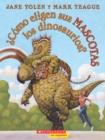 Image for  Como eligen sus mascotas los dinosaurios? (How Do Dinosaurs Choose Their Pets?)