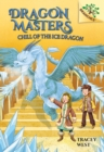 Image for Chill of the Ice Dragon: A Branches Book (Dragon Masters #9)