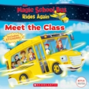 Image for The Meet the Class (The Magic School Bus Rides Again) : Meet the Class