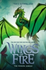 Image for The Poison Jungle (Wings of Fire, Book 13)