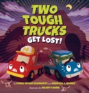 Image for Two Tough Trucks Get Lost!