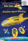 Image for Satellite Space Mission (The Magic School Bus Rides Again)
