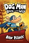 Image for Dog Man: Brawl of the Wild: From the Creator of Captain Underpants (Dog Man #6)