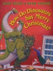 Image for How Do Dinosaurs Say Merry Christmas?