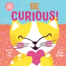 Image for Be Curious (An Oh Joy! Story)