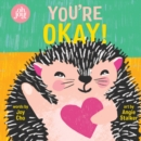 Image for You're Okay! : An oh joy! Book