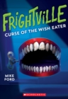 Image for Curse of the Wish Eater (Frightville #2)