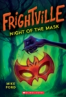 Image for Night of the Mask (Frightville #4)