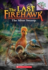 Image for The Silver Swamp: A Branches Book (The Last Firehawk #8)