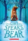 Image for The Girl Who Speaks Bear