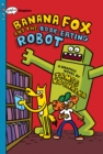 Image for Banana Fox and the Book-Eating Robot: A Graphix Chapters Book (Banana Fox #2)