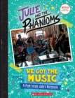 Image for We got the music  : a peek inside Julie's notebook (Julie and the Phantoms)