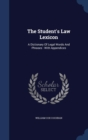 Image for The Student's Law Lexicon : A Dictionary of Legal Words and Phrases: With Appendices