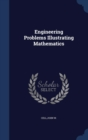 Image for Engineering Problems Illustrating Mathematics