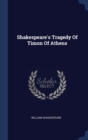 Image for SHAKESPEARE'S TRAGEDY OF TIMON OF ATHENS