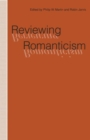 Image for Reviewing Romanticism