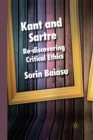 Image for Kant and Sartre : Re-discovering Critical Ethics