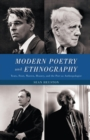 Image for Modern Poetry and Ethnography : Yeats, Frost, Warren, Heaney, and the Poet as Anthropologist