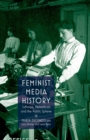 Image for Feminist Media History : Suffrage, Periodicals and the Public Sphere