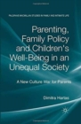 Image for Parenting, family policy and children's well-being in an unequal society  : a new culture war for parents