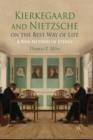Image for Kierkegaard and Nietzsche on the Best Way of Life : A New Method of Ethics
