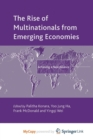 Image for The Rise of Multinationals from Emerging Economies : Achieving a New Balance