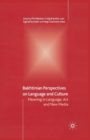 Image for Bakhtinian Perspectives on Language and Culture : Meaning in Language, Art and New Media