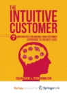 Image for The Intuitive Customer : 7 Imperatives For Moving Your Customer Experience to the Next Level