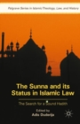 Image for The Sunna and its status in Islamic law  : the search for a sound Hadith