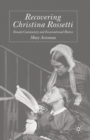 Image for Recovering Christina Rossetti : Female Community and Incarnational Poetics