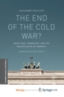 Image for The End of the Cold War? : Bush, Kohl, Gorbachev, and the Reunification of Germany