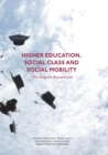 Image for Higher education, social class and social mobility  : the degree generation
