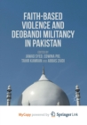 Image for Faith-Based Violence and Deobandi Militancy in Pakistan