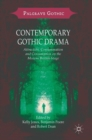 Image for Contemporary Gothic drama  : attraction, consummation and consumption on the modern British stage