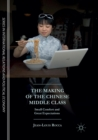 Image for The Making of the Chinese Middle Class : Small Comfort and Great Expectations