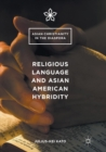 Image for Religious Language and Asian American Hybridity