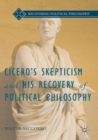 Image for Cicero's Skepticism and His Recovery of Political Philosophy