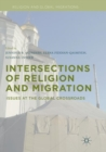 Image for Intersections of Religion and Migration : Issues at the Global Crossroads