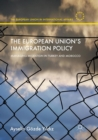 Image for The European Union's Immigration Policy : Managing Migration in Turkey and Morocco