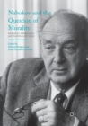 Image for Nabokov and the Question of Morality : Aesthetics, Metaphysics, and the Ethics of Fiction