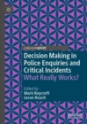 Image for Decision making in police enquiries and critical incidents: what really works?
