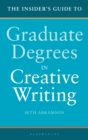 Image for The insider's guide to graduate degrees in creative writing