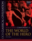 Image for OCR classical civilisationAS and A level component 11,: The world of the hero