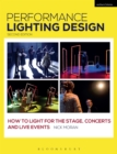 Image for Performance lighting design: how to light for the stage, concerts, and live events