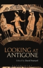 Image for Looking at Antigone